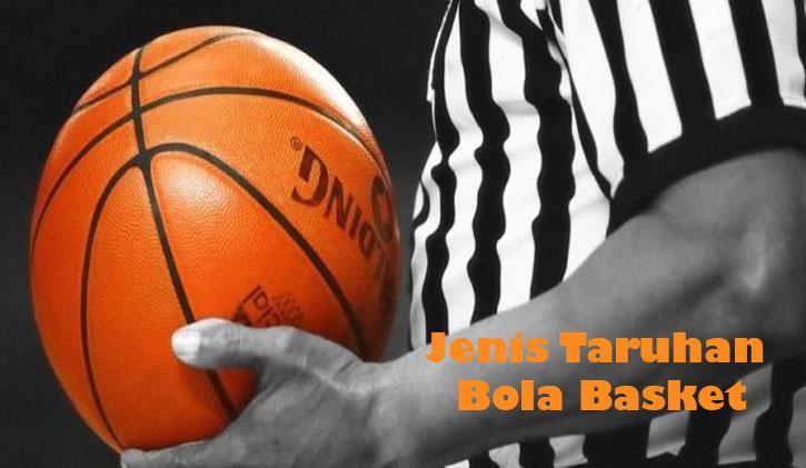 Berbagai Jenis Taruhan Bola Basket Yang Harus Dipahami